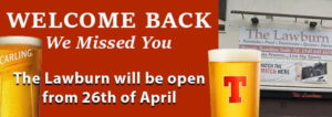 Welcome Back! We Missed You at the Lawburn in Cambuslang